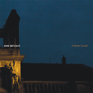 John Metcalfe - A Darker Sunset